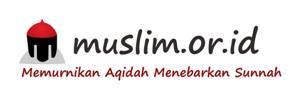 muslim.or.id situs dakwah ahlussunnah indonesia memurnikan aqidah menebarkan sunnah